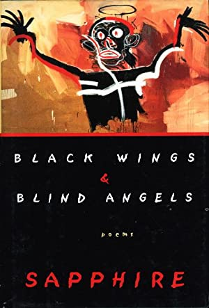 BLACK WINGS & BLIND ANGELS: Poems.: Sapphire (pseudonym of