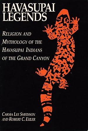 HAVASUPAI LEGENDS: AReligion and Mythology of the Indians of the Grand Canyon: Smithson, Carma Lee ...