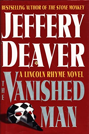THE VANISHED MAN: A Lincoln Rhyme Novel.: Deaver, Jeffery.