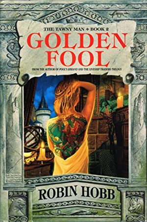 GOLDEN FOOL: Book Two of the Tawny Man.: Hobb, Robin