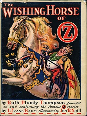 THE WISHING HORSE OF OZ.: Thompson, Ruth Plumly (Founded on and Continuing the Famous OZ Stories by...