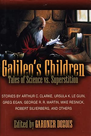 GALILEO'S CHILDREN: Tales of Science vs. Supersitition.: Anthology, signed] Dozois, Gardner, ...