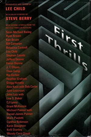 FIRST THRILLS: High Octane Stories from the Hottest Thriller Authors.: Anthology, signed] Child, ...