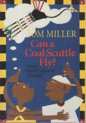 CAN A COAL SCUTTLE FLY?: Miller, Tom (1945-2000,