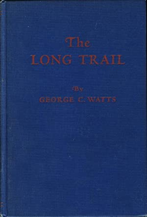 THE LONG TRAIL.: Watts, George C.