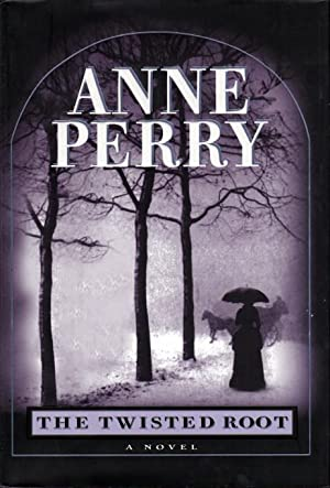 THE TWISTED ROOT.: Perry, Anne.