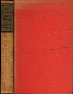 MR. LOVEDAY'S LITTLE OUTING and Other Sad Stories.: Waugh, Evelyn.