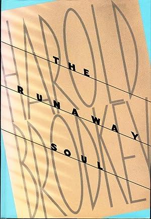 THE RUNAWAY SOUL.: Brodkey, Harold.