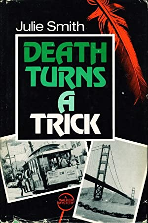 DEATH TURNS A TRICK.: Smith, Julie.