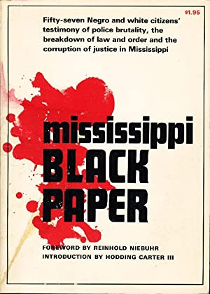 MISSISSIPPI BLACK PAPER,: Foreword by Reinhold Niebuhr, Introduction by Hodding Carter III.