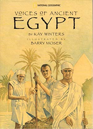 VOICES OF ANCIENT EGYPT.: Winters, Kay; Barry Moser, illustrator