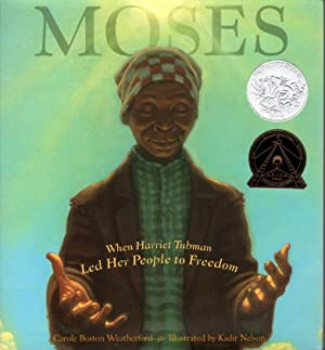 MOSES: When Harriet Tubman Led Her People to Freedom.: Nelson, Kadir, illustrator, signed: ...