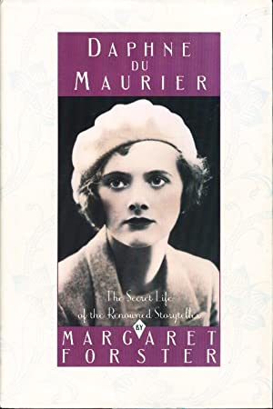 DAPHNE DU MAURIER: The Secret Llife of the Renowned Storyteller.