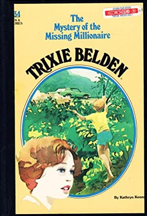 TRIXIE BELDEN: THE MYSTERY OF THE MISSING MILLIONAIRE, #34.: Kenny, Kathryn