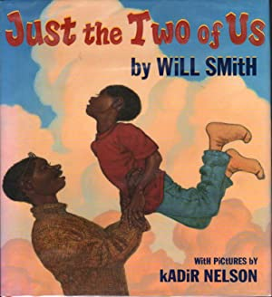 JUST THE TWO OF US.: Smith, Will. llustrations by Kadir Nelson.