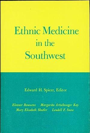 ETHNIC MEDICINE IN THE SOUTHWEST.: Spicer, Edward H.