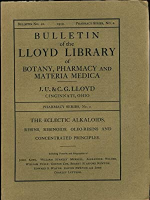 THE ECLECTIC ALKALOIDS, RESINS, RESINOIDS, OLEO-RESINES AND CONCENTRATED PRINCIPLES (Bulletin of ...