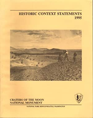 CRATERS OF THE MOON NATIONAL MONUMENT: Historic Context Statements, 1995.: Louter, David.