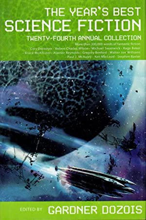 THE YEAR'S BEST SCIENCE FICTION: Twenty-fourth (24th): Anthology, signed] Dozois,