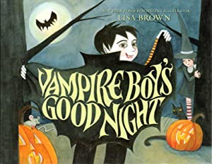 VAMPIRE BOY'S GOOD NIGHT .: Brown, Lisa.