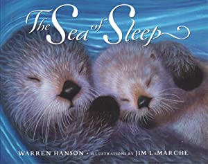 SEA OF SLEEP.: LaMarche, Jim, illustrator, signed. Warren Hanson.