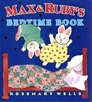 MAX & RUBY'S BEDTIME BOOK.: Wells, Rosemary.