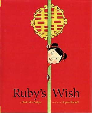 RUBY'S WISH.: Bridges, Shirin Yim; illustrated by Sophie Blackall.
