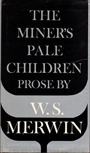 THE MINER'S PALE CHILDREN.: Merwin, W. S.