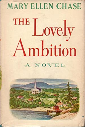 THE LOVELY AMBITION.: Chase, Mary Ellen.