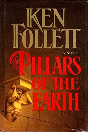THE PILLARS OF THE EARTH.: Follett, Ken