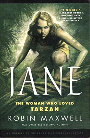 JANE: The Woman Who Loved Tarzan.: Maxwell, Robin.