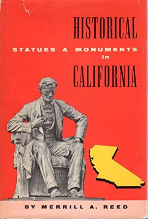 HISTORICAL STATUES & MONUMENTS IN CALIFORNIA.: Reed, Merrill A.
