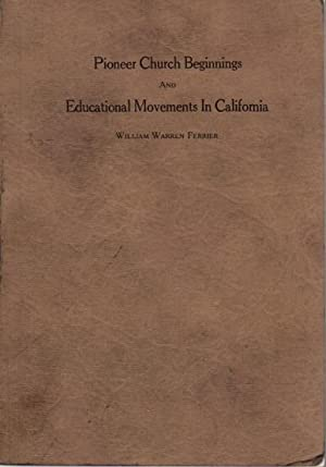 PIONEER CHURCH BEGINNINGS AND EDUCATIONAL MOVEMENTS IN CALIFORNIA: Comment on a California Church ...