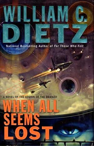 WHEN ALL SEEMS LOST.: Dietz, William C.