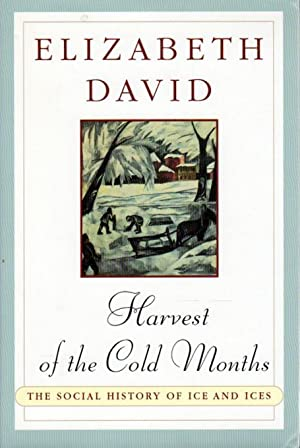 HARVEST OF THE COLD MONTHS: The Social History of Ice and Ices.