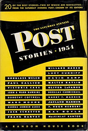 THE SATURDAY EVENING POST STORIES, 1954.: Gallico, Paul; Kay Boyle, Ward Moore, Kantor McKinley and...