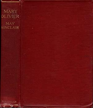 MARY OLIVIER: A LIFE.: Sinclair, May.