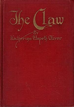THE CLAW.: Oliver, Katherine Elspeth.