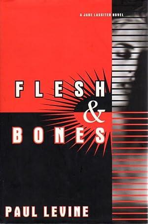 FLESH AND BONES.: Levine, Paul