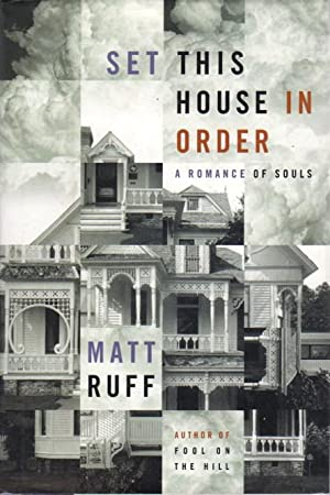 SET THIS HOUSE IN ORDER: A Romance of Souls.: Ruff, Matt
