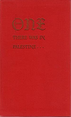 ONE THERE WAS IN PALESTINE.
