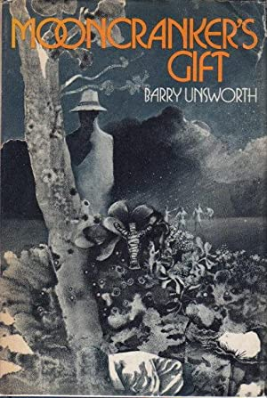 MOONCRANKER'S GIFT.: Unsworth, Barry.