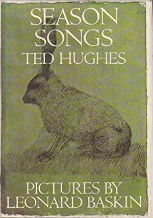 SEASON SONGS.: Hughes, Ted. Illustrated by Leonard Baskin.