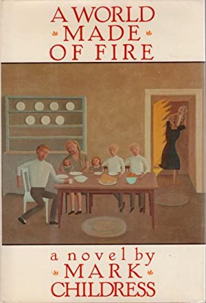 A WORLD MADE OF FIRE.: Childress, Mark.