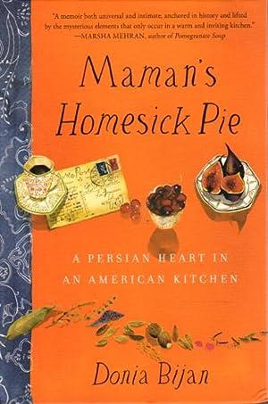 MAMAN'S HOMESICK PIE: A Persian Heart in an American Kitchen: Bijan, Donia.
