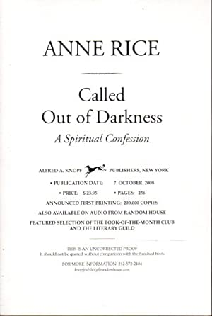CALLED OUT OF DARKNESS: A Spiritual Confession.: Rice, Anne.