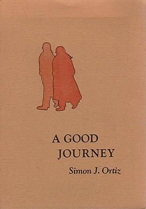A GOOD JOURNEY.: Ortiz, Simon J.
