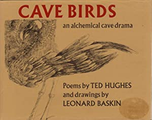 CAVE BIRDS: An Alchemical Cave Drama.: Hughes, Ted. Drawings by Leonard Baskin.