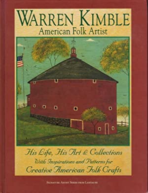 WARREN KIMBLE, AMERICAN FOLK ARTIST: His Life, His Art, and Collections.