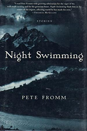 NIGHT SWIMMING: Stories.: Fromm, Pete.